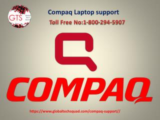 Compaq laptop support Toll Free:1-800-294-5907