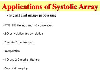 Applications of Systolic Array