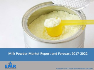 Milk Powder Market Report, Trends and Outlook 2017-2022