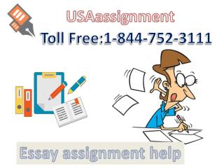 Essay assignment help Toll Free:1-844-752-3111