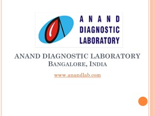 Anand Diagnostic Laboratory Services Bangalore | Pathology Lab Services | Clinical Labs |Anand Lab Reports Online