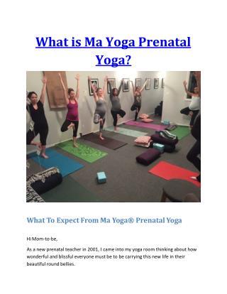 What is Ma Yoga Prenatal Yoga?