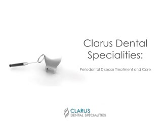 Clarus Dental Periodontal Disease Treatment Center
