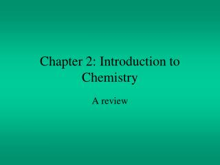 Chapter 2: Introduction to Chemistry