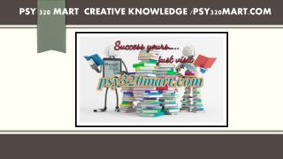 PSY 320 MART  creative knowledge /psy320mart.com