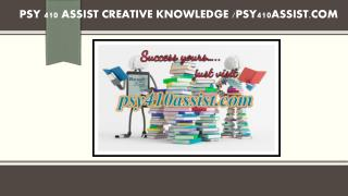 PSY 410 ASSIST creative knowledge /psy410assist.com