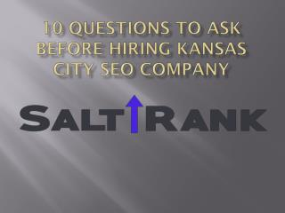 10 Questions to Ask Before Hiring Kansas City SEO Company