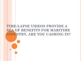Time-Lapse for Maritime Industry