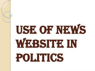 Various Uses of News Website in Politics