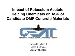 Impact of Potassium Acetate Deicing Chemicals on ASR of Candidate OMP Concrete Materials