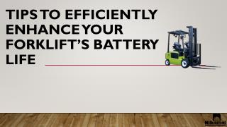 Tips To Efficiently Enhance Your Forklift's Battery Life