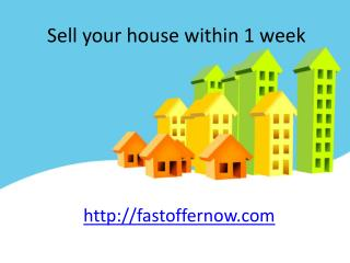 http://fastoffernow.com/sell-your-house-within-1-week/