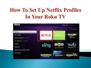 How To Set Up Netflix Profiles In Your Roku TV