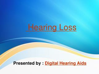 What is Hearing Loss?