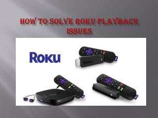 How To Solve Roku Playback Issue
