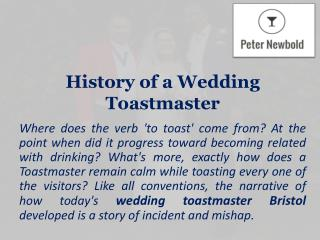 History of a Wedding Toastmaster