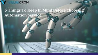 5 Things To Keep In Mind Before Choosing Automation Service