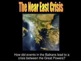 How did events in the Balkans lead to a crisis between the Great Powers?