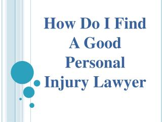 How Do I Find A Good Personal Injury Lawyer