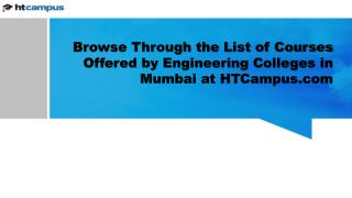 Browse Through the List of Courses Offered by Engineering Colleges in Mumbai at HTCampus.com