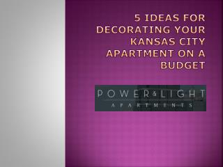 5 Ideas For Decorating Your Kansas City Apartment On A Budget