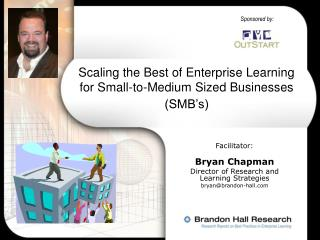Scaling the Best of Enterprise Learning for Small-to-Medium Sized Businesses (SMB's)