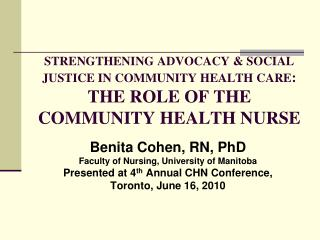 STRENGTHENING ADVOCACY & SOCIAL JUSTICE IN COMMUNITY HEALTH CARE :  THE ROLE OF THE COMMUNITY HEALTH NURSE