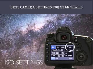 Best Camera Setting For Star Trail Photography - PPT