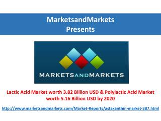 Lactic Acid Market worth 3.82 Billion USD & Polylactic Acid Market worth 5.16 Billion USD by 2020