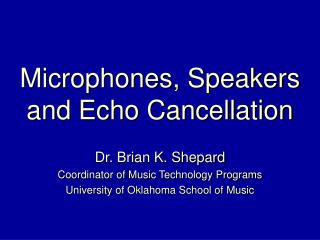 Microphones, Speakers and Echo Cancellation
