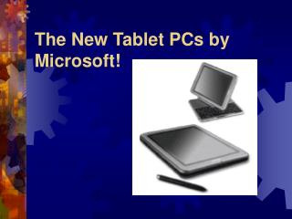 The New Tablet PCs by Microsoft!