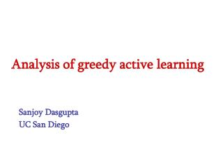 Analysis of greedy active learning