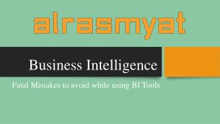Fatal Mistakes to avoid while using BI Tools