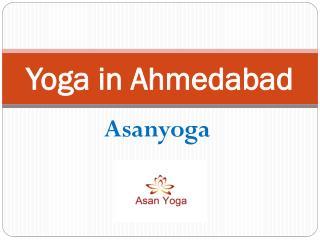 Available Yoga in Ahmedabad at Asanyoga