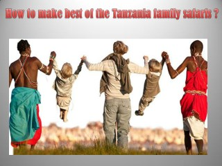 How to make best of the Tanzania family safaris