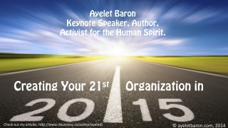 Creating 21st Century Organizations in 2015: People Are the Killer App