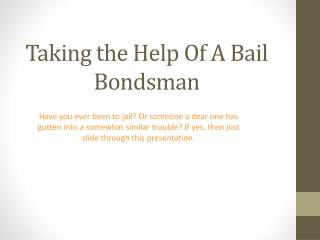 Taking the Help of a Bail Bondsman