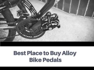 Best Place to Buy Alloy Bike Pedals