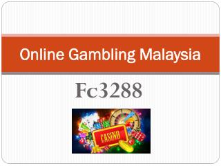 Available Online Gambling Malaysia at Fc3288 Casino