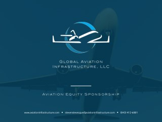 Global Aviation Infrastructure Sponsors Private Capital Aviation Transactions