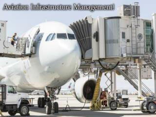 Aviation Infrastructure Management!