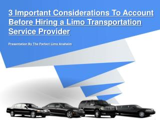 3 Important Considerations To Account Before Hiring a Limo Transportation Service Provider