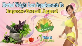 Herbal Weight Loss Supplements To Improve Overall Appeal
