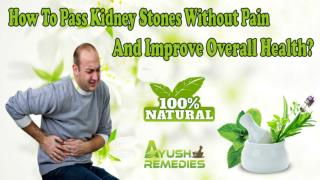 How To Pass Kidney Stones Without Pain And Improve Overall Health?