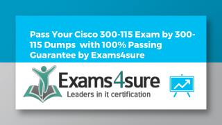 300-115 Questions Answers With 100% Passing Guarantee