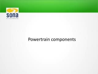 Powertrain Components: The Ultimate Power behind the Movement of a Vehicle.