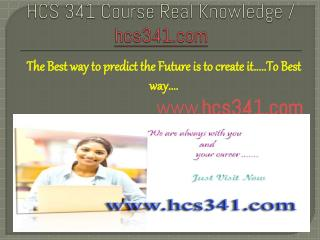 HCS 341Course Real Knowledge / hcs341.com