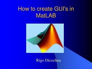How to create GUIs in MatLAB