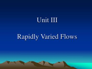 Unit III Rapidly Varied Flows