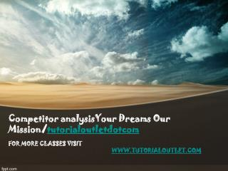 Competitor analysisYour Dreams Our Mission/tutorialoutletdotcom